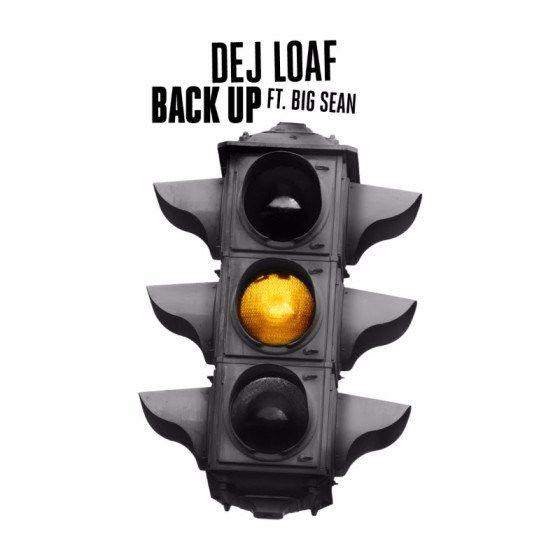 DeJ Loaf – Back Up ft. Big Sean