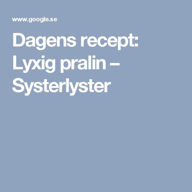 Dagens recept: Lyxig pralin – Systerlyster