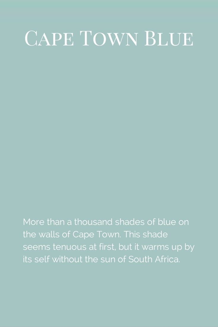 More than a thousand shades of blue on the walls of Cape Town. This shade seems tenuous at first, but it warms up by its self without the sun of South Africa. www.fleurpaint.com #wallpaint
