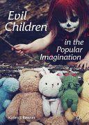 Evil children in the popular imagination / Karen J. Renner