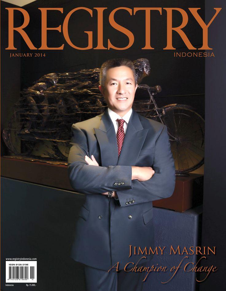 #Registry e Magazine   January 2014 Edition #Photographer : Registry Indonesia   #Socialite : Mr. Jimmy Masrin (A Champion of Change).   #RegistryE #Profile