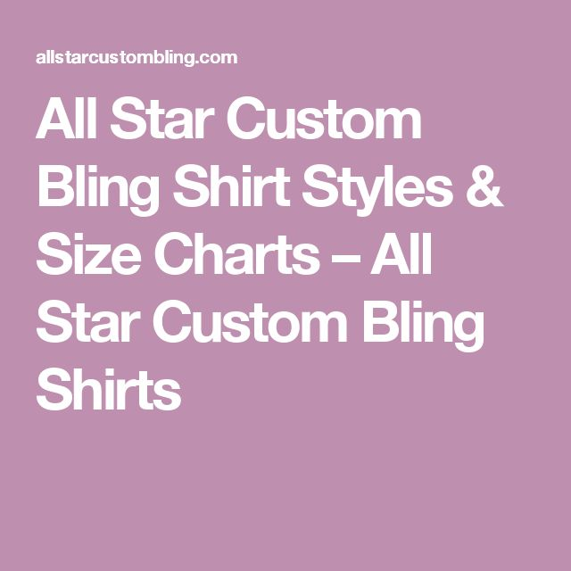 All Star Custom Bling Shirt Styles & Size Charts – All Star Custom Bling Shirts