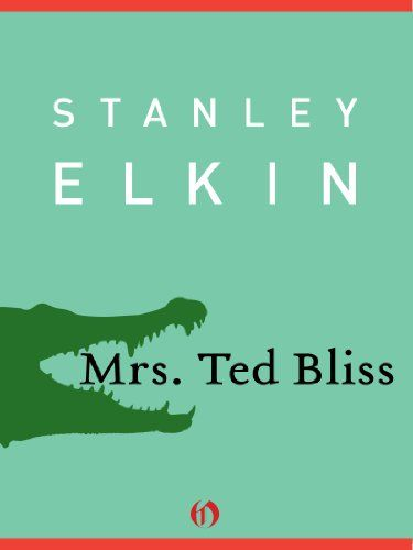 {~#UPDATE~} Mrs. Ted Bliss by Stanley Elkin read full free Epub format txt pdf online ipad iphone android pc mac