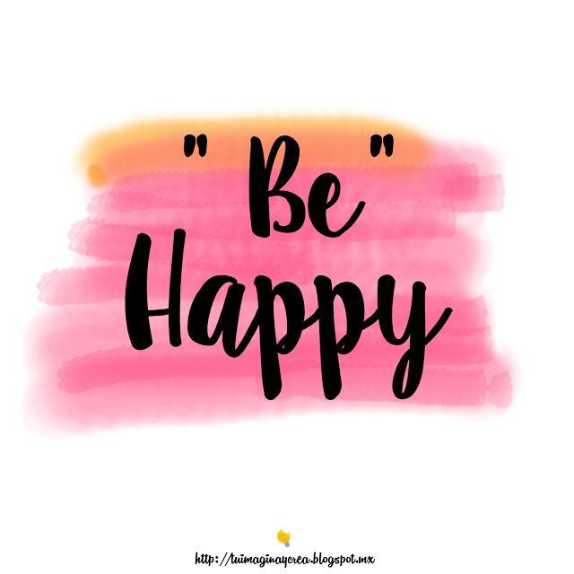 imagina y crea tu mismo: Carteles con mensajes positivos. Se feliz. Water colors carteles