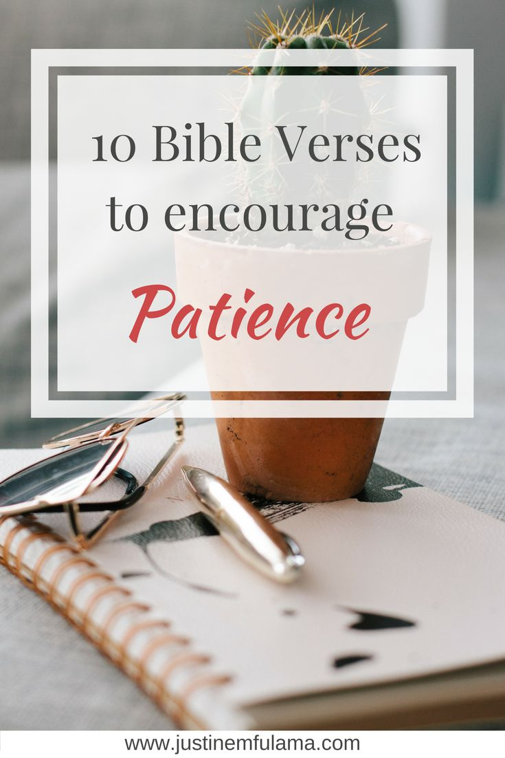 10 Bible Verses to encourage patience: Learn to wait on God #quotes #prayer
