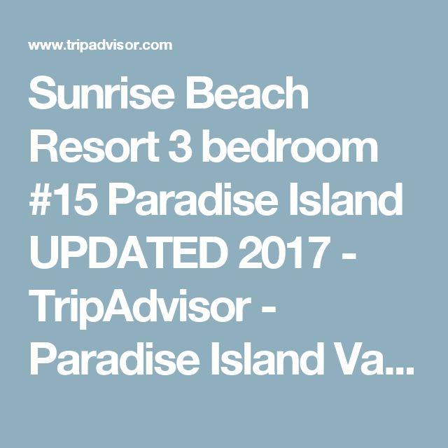 Sunrise Beach Resort 3 bedroom #15 Paradise Island UPDATED 2017 - TripAdvisor - Paradise Island Vacation Rental