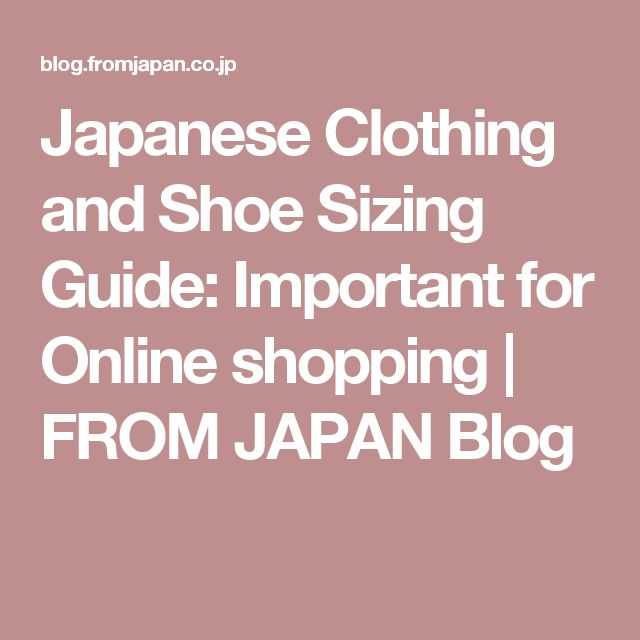 Japanese Clothing and Shoe Sizing Guide: Important for Online shopping | FROM JAPAN Blog