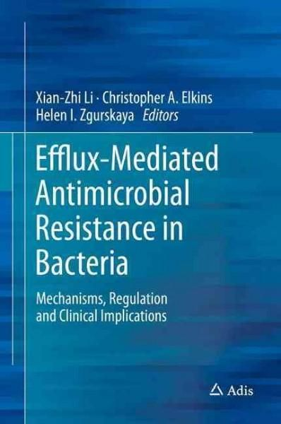 Efflux-mediated Antimicrobial Resistance in Bacteria: Mechanisms, Regulation and Clinical Implications
