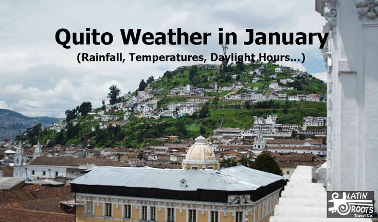 Weather in Ecuador's Andes in January: Quito