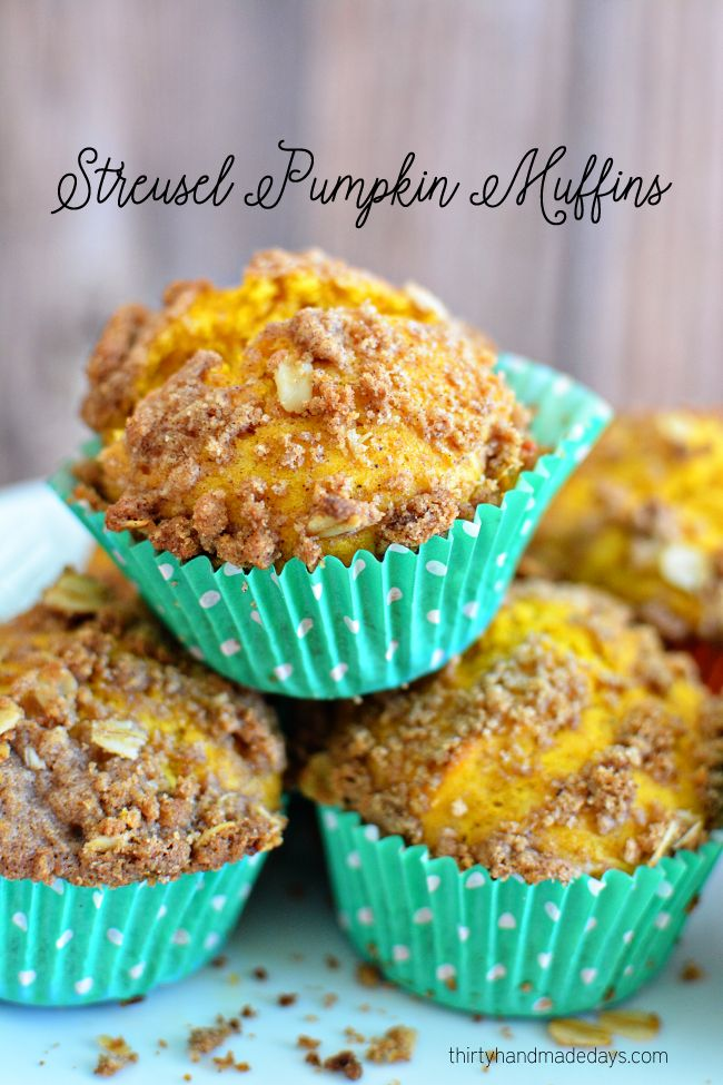 Streusel Pumpkin Muffins - the perfect bite of fall! A Yummy breakfast recipe!   www.thirtyhandmadedays.com