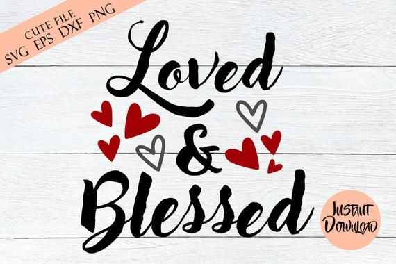 Download Loved and Blessed svg - Love quote svg - Blessed svg ...