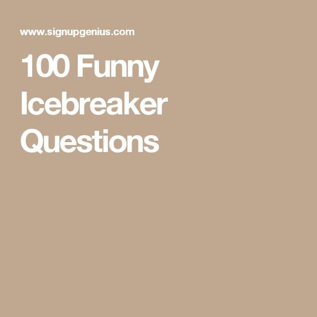 100 Funny Icebreaker Questions