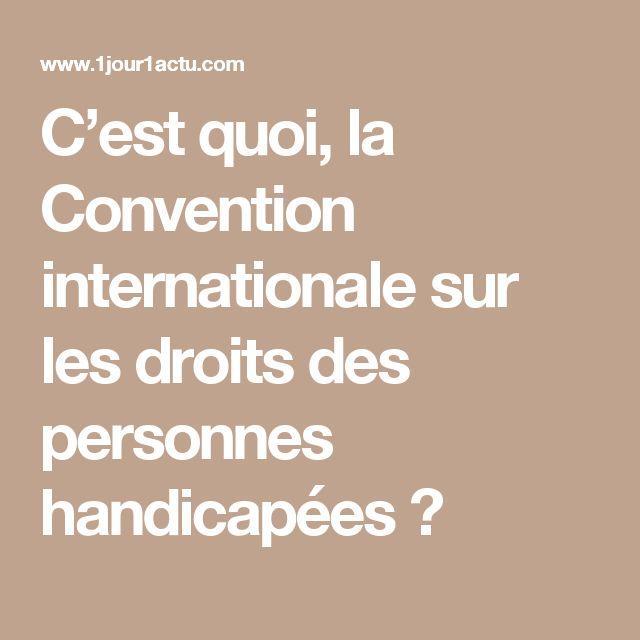 C'est quoi, la Convention internationale sur les droits des personnes handicapées ?
