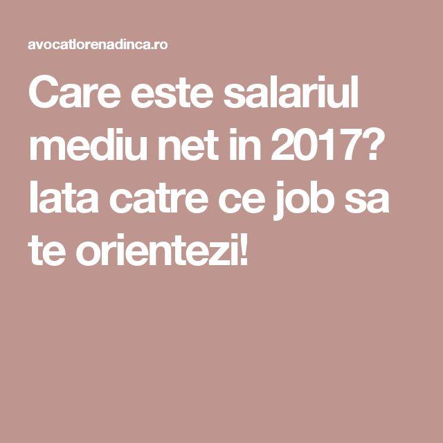 Care este salariul mediu net in 2017? Iata catre ce job sa te orientezi!