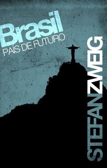 Brasil, um país do futuro - Stefan Zweig | Ópio do Trivial