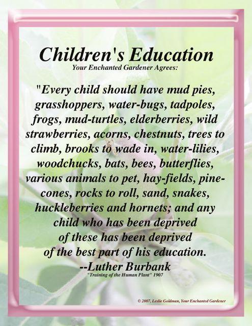 Luther Burbank quote on children's   education ~ plantyourdream.net/wp-content/uploads/2012/03/Luther-Burbank-Art-Leslie-Goldman-Childrens-Edu.jpg