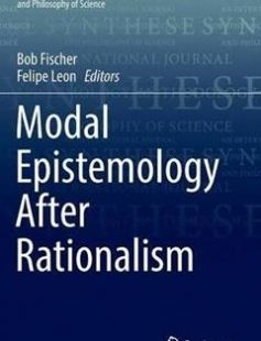 Modal Epistemology After Rationalism free download by Bob Fischer Felipe Leon (eds.) ISBN: 9783319443072 with BooksBob. Fast and free eBooks download.  The post Modal Epistemology After Rationalism Free Download appeared first on Booksbob.com.