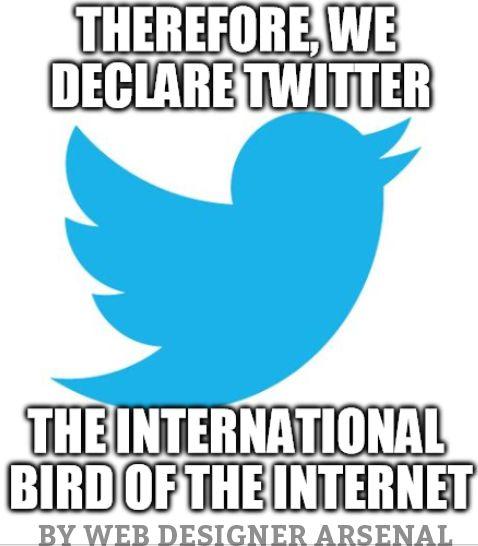 Twitter is the international bird of the internet.  #webdesignerarsenal