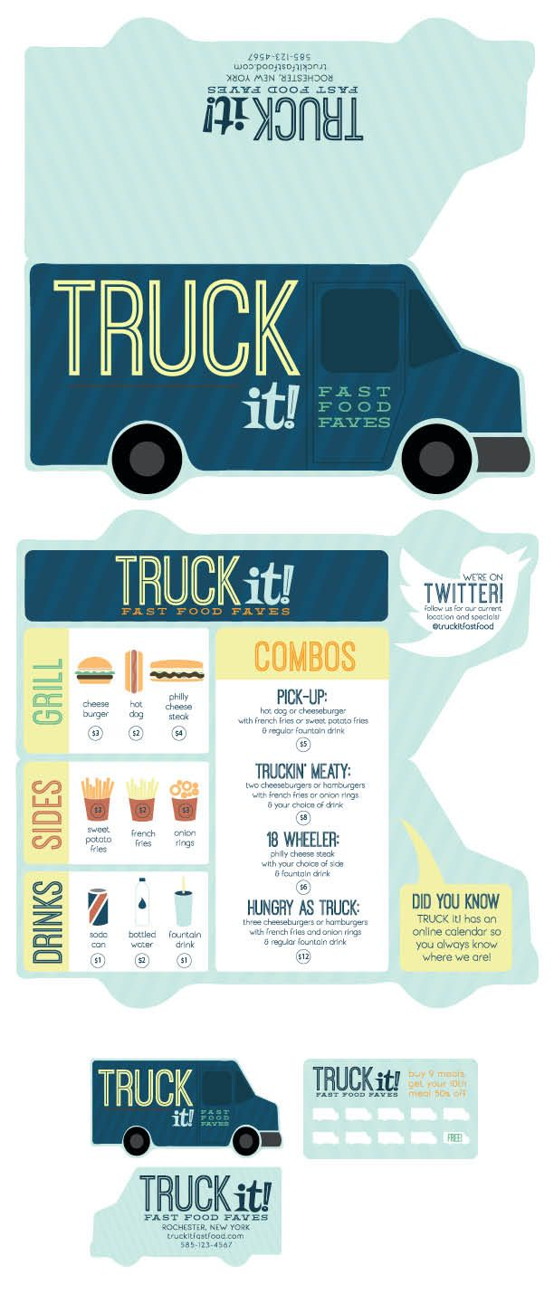 "Project I, Menu Design This project explored a modern style with few choice typefaces. My made up restaurant is a food truck called ""Truck it!"" The menu is shaped like a food truck when folded down the middle. This campaign was further extended to include business cards and punch cards. The interior uses vector illustrations to keep up with the demanding nature of food truck customers. The punch card and business card was added to make a portfolio piece. Copyright 2014 Mary Bonomo."