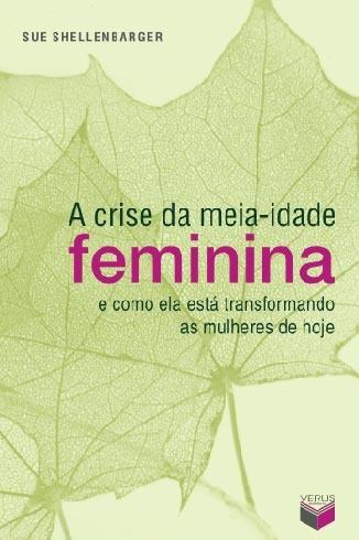 """""""A crise da meia-idade feminina"""", de Sue Shellenbarger"""