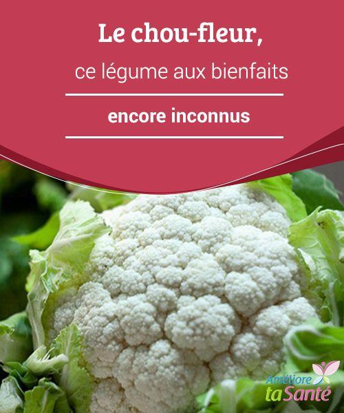 Le #chou-fleur, ce légume aux bienfaits encore inconnus Le chou-fleur est un #légume très sain ...