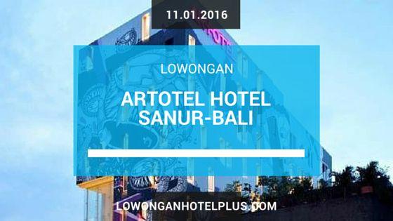 LowonganHotel Artotel Sanur Bali