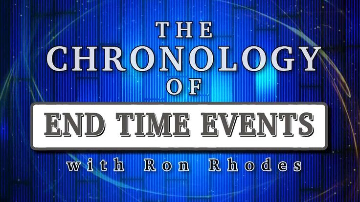 Christ in Prophecy: Ron Rhodes on End Times Chronology
