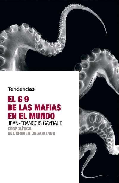 'El G9 de las mafias del mundo' de Jean-François Gayraud.