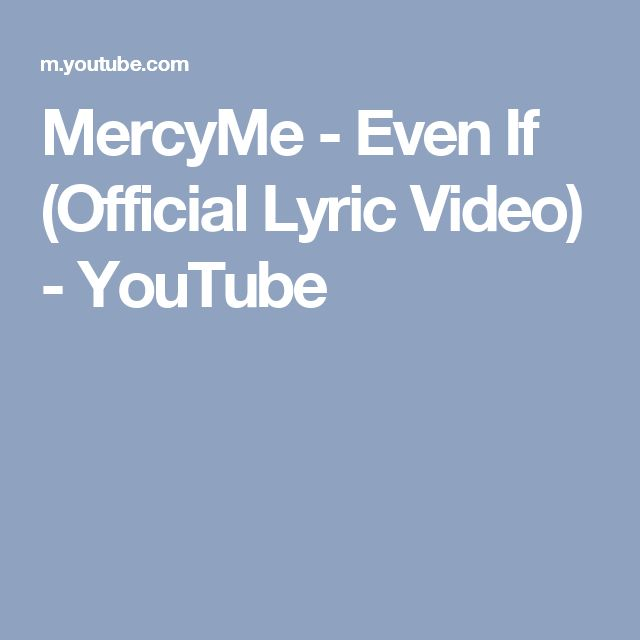 MercyMe - Even If (Official Lyric Video) - YouTube