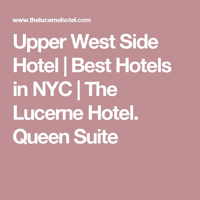 Upper West Side Hotel | Best Hotels in NYC | The Lucerne Hotel.  Queen Suite