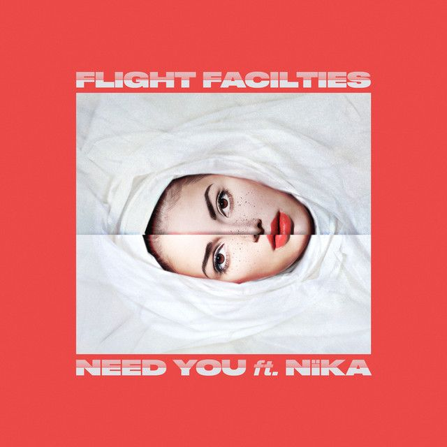 """""""Need You"""" by Flight Facilities NÏKA was added to my New Music Friday playlist on Spotify"""