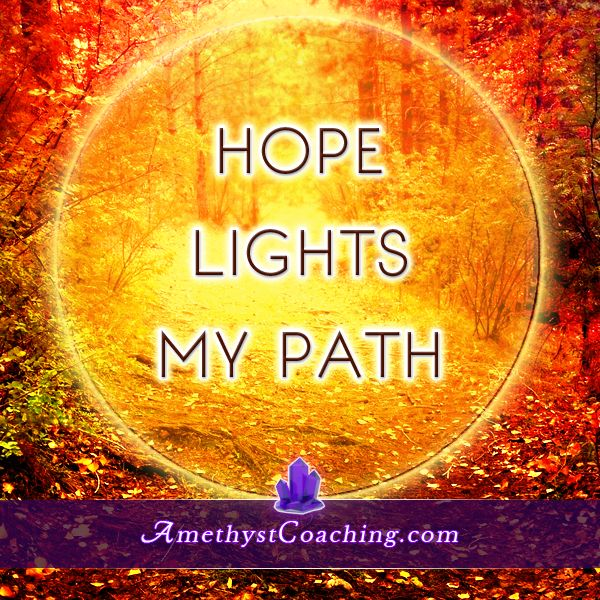 Today's Centering Thought: Hope Lights My Path <3 #affirmation #coaching