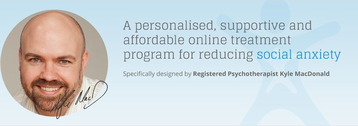 Start your new life today! Successfully overcome your social anxiety with my online self help treatment program - Kyle MacDonald, Psychotherapist