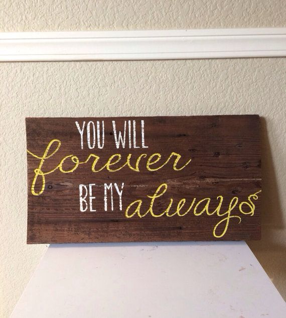 You Will Forever Be My Always Reclaimed Wood Sign by WTGDesigns