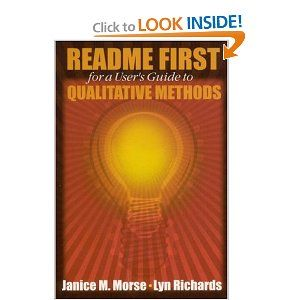 README FIRST for a User's Guide to Qualitative Methods by Janice M. Morse. $9.95. Author: Janice M. Morse. Edition - 1st. Publisher: SAGE Publications, Inc; 1st edition (March 19, 2002). Publication: March 19, 2002