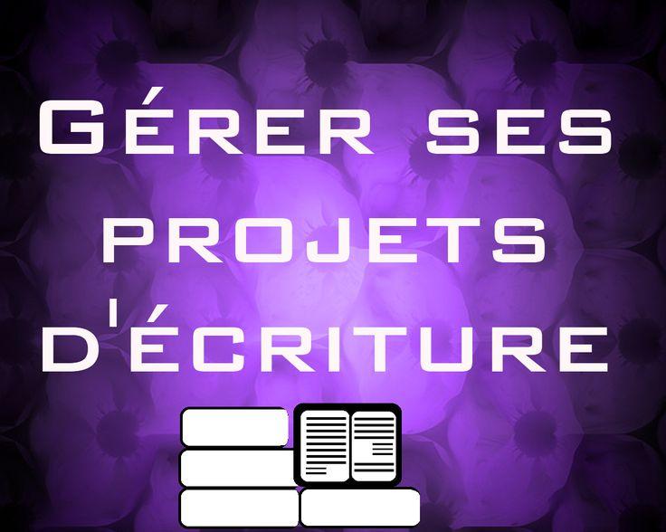Comment gérer les différents projets sur lesquels vous avez envie d'écrire ?