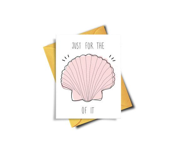 Just For The Shell Of It Funny Printable Card Just by BAECKANN