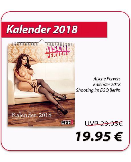 Aische und EGO Berlin präsentieren: Der Jahreskalender 2018 - das MUST HAVE für jeden Fan!   Größe: DIN-A3 (297mm x 420mm), Hochglanz #kalender #neujahr #kalender2018 #aischepervers #ego #egoberlin