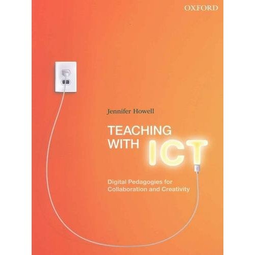 Now in and on display! Teaching with ICT: Digital Pedagogies for Collaboration and Creativity by Jennifer Howell. Search http://solo.ouls.ox.ac.uk for this book: 0195578430.