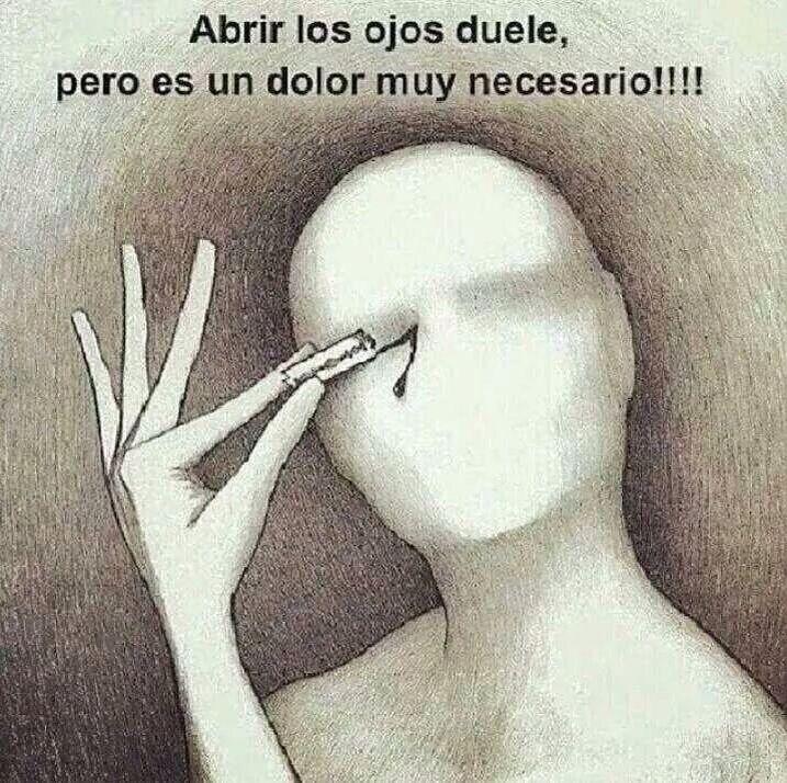 Abrir los ojos duele...