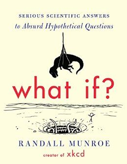 What If?: Serious Scientific Answers to Abs... by Randall Munroe for $11.99 http://amzn.to/2juqNH2