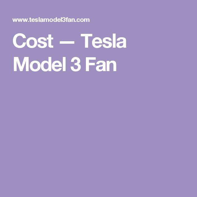 Cost — Tesla Model 3 Fan