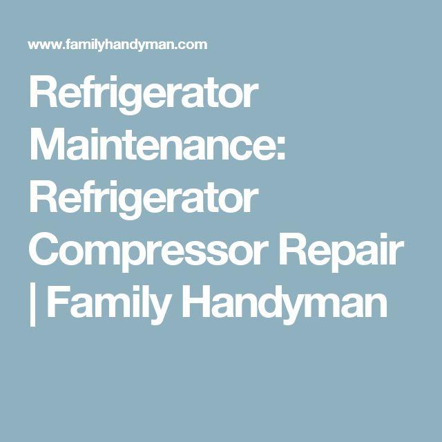 Refrigerator Maintenance: Refrigerator Compressor Repair | Family Handyman