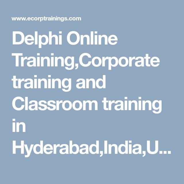 Delphi Online Training,Corporate training and Classroom training in Hyderabad,India,USA,Uk,Canada,Singapore