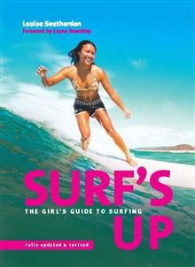 Surf's Up: The girl's guide to surfing 2nd edition