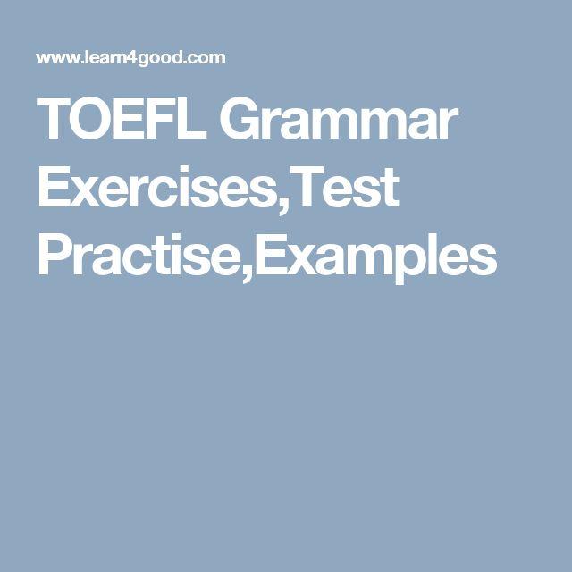 TOEFL Grammar Exercises,Test Practise,Examples