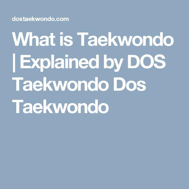 What is Taekwondo | Explained by DOS Taekwondo Dos Taekwondo
