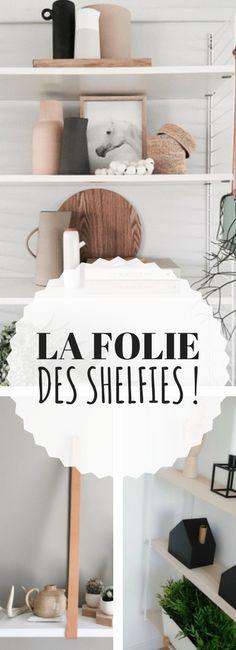 Tendance shelfie prendre ses jolies étagères bien rangées en photos