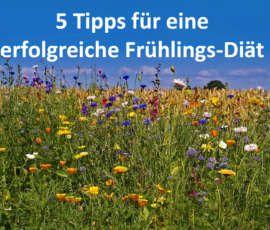 5 Tipps für eine erfolgreiche Frühlings-Diät