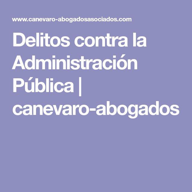 Delitos contra la Administración Pública | canevaro-abogados
